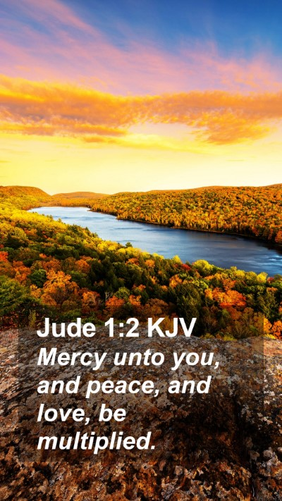 Jude 1:2 KJV Mobile Phone Wallpaper - Mercy unto you, and peace, and love, be - Mobile Bible Verse Wallpaper