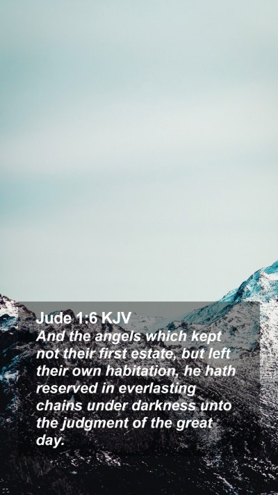 Jude 1:6 KJV Mobile Phone Wallpaper - And the angels which kept not their first estate, - Mobile Bible Verse Wallpaper