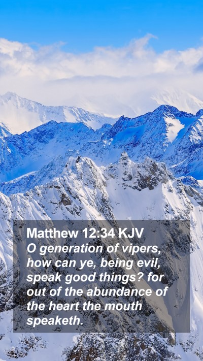 Matthew 12:34 KJV Mobile Phone Wallpaper - O generation of vipers, how can ye, being evil, - Mobile Bible Verse Wallpaper