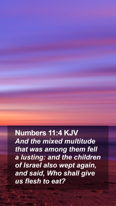 Numbers 11:4 KJV Mobile Phone Wallpaper - And the mixed multitude that was among them fell - Mobile Bible Verse Wallpaper