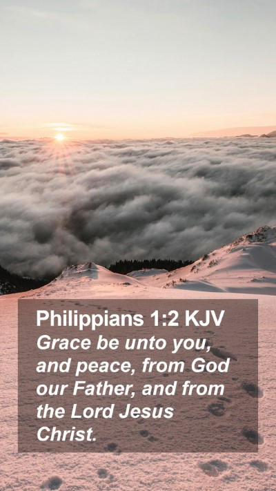 Philippians 1:2 KJV Mobile Phone Wallpaper - Grace be unto you, and peace, from God our - Mobile Bible Verse Wallpaper