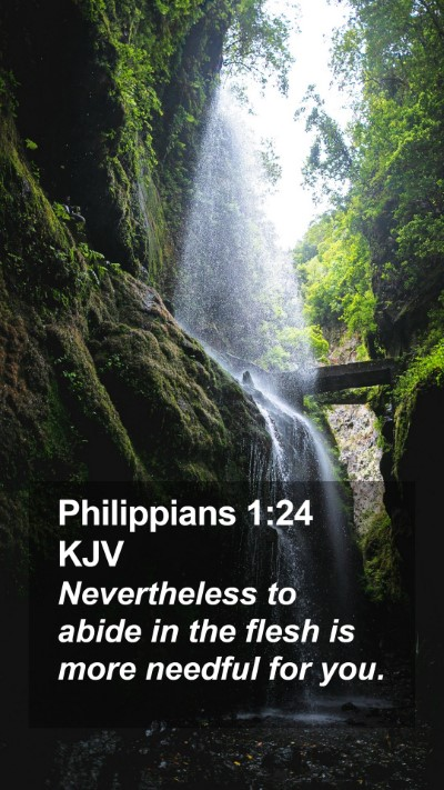 Philippians 1:24 KJV Mobile Phone Wallpaper - Nevertheless to abide in the flesh is more - Mobile Bible Verse Wallpaper