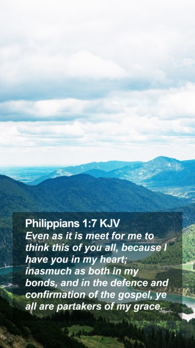 Philippians 1:7 KJV Mobile Phone Wallpaper - Even as it is meet for me to think this of you - Mobile Bible Verse Wallpaper