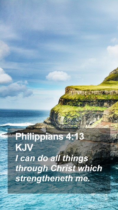 Philippians 4:13 KJV Mobile Phone Wallpaper - I can do all things through Christ which strengtheneth me. - Mobile Bible Verse Wallpaper