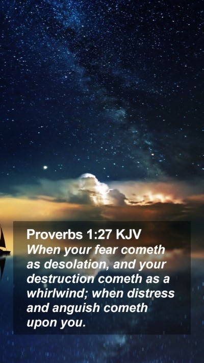 Proverbs 1:27 KJV Mobile Phone Wallpaper - When your fear cometh as desolation, and your - Mobile Bible Verse Wallpaper