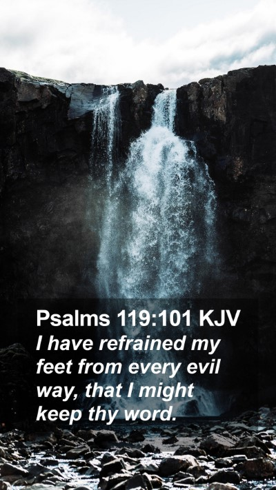 Psalms 119:101 KJV Mobile Phone Wallpaper - I have refrained my feet from every evil way, - Mobile Bible Verse Wallpaper