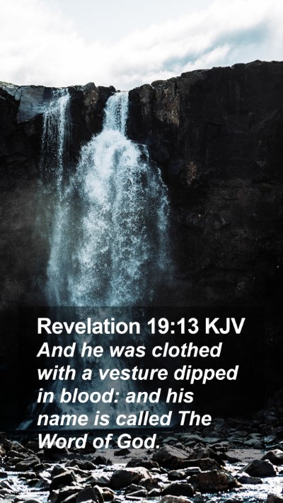 Revelation 19:13 KJV Mobile Phone Wallpaper - And he was clothed with a vesture dipped in - Mobile Bible Verse Wallpaper