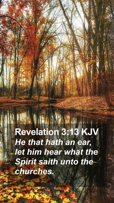 Revelation 3:13 KJV Mobile Phone Wallpaper - He that hath an ear, let him hear what the Spirit - Mobile Bible Verse Wallpaper