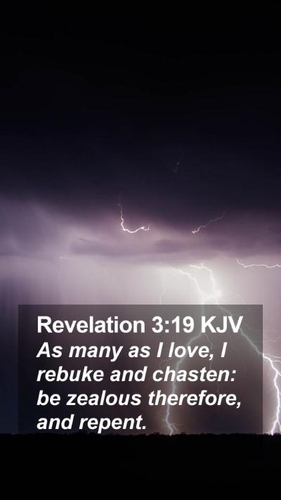 Revelation 3:19 KJV Mobile Phone Wallpaper - As many as I love, I rebuke and chasten: be - Mobile Bible Verse Wallpaper