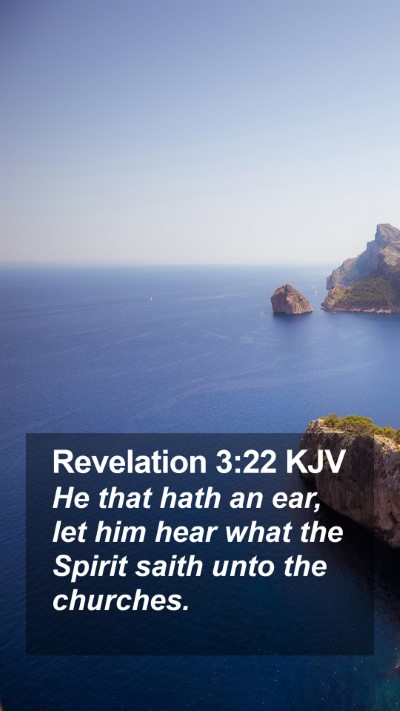 Revelation 3:22 KJV Mobile Phone Wallpaper - He that hath an ear, let him hear what the Spirit - Mobile Bible Verse Wallpaper