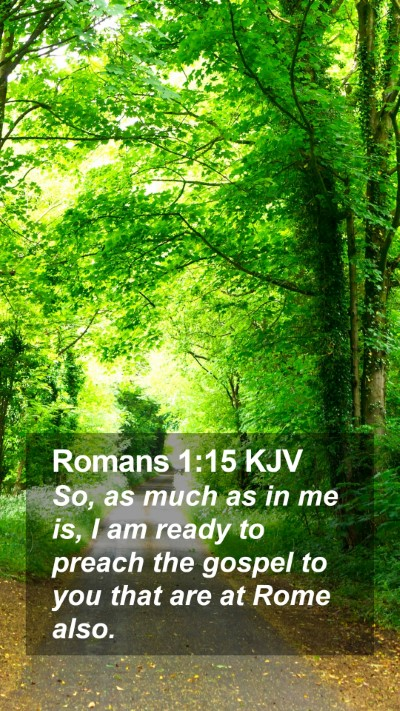 Romans 1:15 KJV Mobile Phone Wallpaper - So, as much as in me is, I am ready to preach the - Mobile Bible Verse Wallpaper