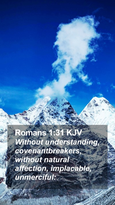 Romans 1:31 KJV Mobile Phone Wallpaper - Without understanding, covenantbreakers, without - Mobile Bible Verse Wallpaper