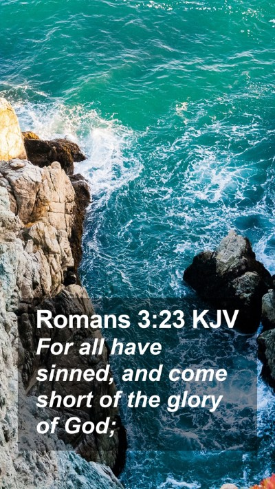 Romans 3:23 KJV Mobile Phone Wallpaper - For all have sinned, and come short of the glory of God; - Mobile Bible Verse Wallpaper