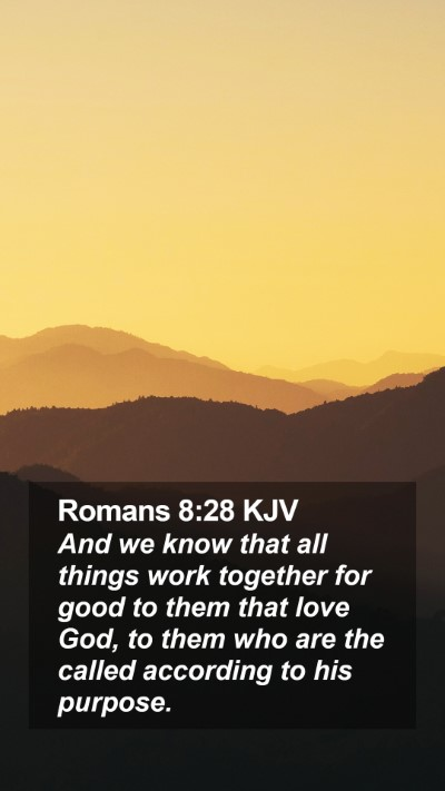 Romans 8:28 KJV Mobile Phone Wallpaper - And we know that all things work together for good to them that love God - Mobile Bible Verse Wallpaper