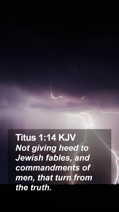 Titus 1:14 KJV Mobile Phone Wallpaper - Not giving heed to Jewish fables, and - Mobile Bible Verse Wallpaper