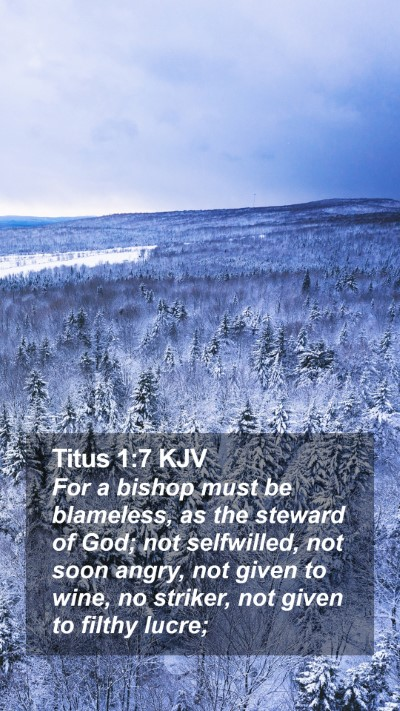 Titus 1:7 KJV Mobile Phone Wallpaper - For a bishop must be blameless, as the steward of - Mobile Bible Verse Wallpaper