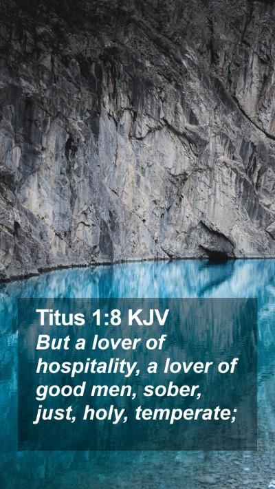 Titus 1:8 KJV Mobile Phone Wallpaper - But a lover of hospitality, a lover of good men, - Mobile Bible Verse Wallpaper