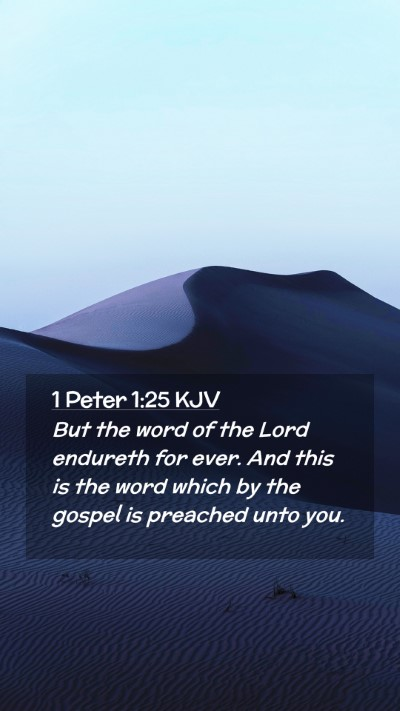 Picture 02 - 1 Peter 1:25 KJV Mobile Phone Wallpaper - But the word of the Lord endureth for ever. And - Mobile Bible Verse Wallpaper