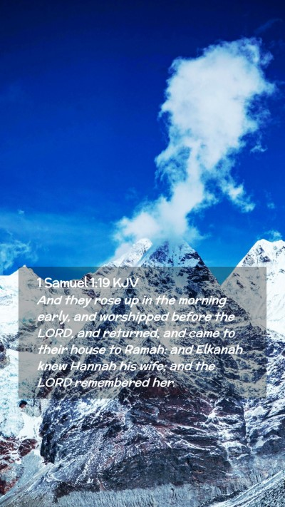 Picture 02 - 1 Samuel 1:19 KJV Mobile Phone Wallpaper - And they rose up in the morning early, and - Mobile Bible Verse Wallpaper