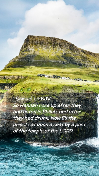 Picture 02 - 1 Samuel 1:9 KJV Mobile Phone Wallpaper - So Hannah rose up after they had eaten in Shiloh, - Mobile Bible Verse Wallpaper