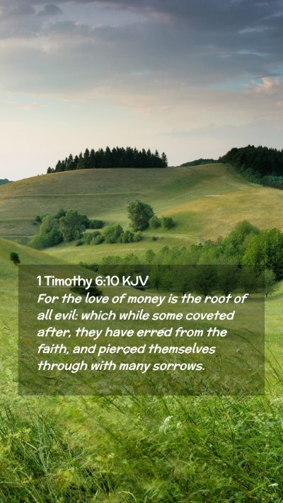 Picture 02 - 1 Timothy 6:10 KJV Mobile Phone Wallpaper - For the love of money is the root of all evil: - Mobile Bible Verse Wallpaper