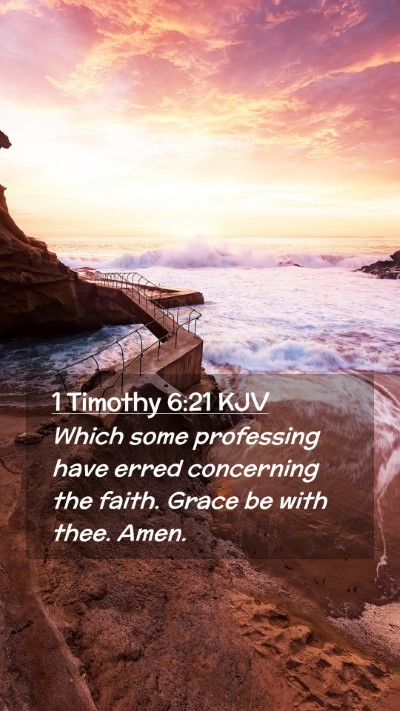Picture 02 - 1 Timothy 6:21 KJV Mobile Phone Wallpaper - Which some professing have erred concerning the - Mobile Bible Verse Wallpaper
