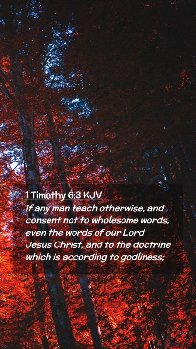 Picture 02 - 1 Timothy 6:3 KJV Mobile Phone Wallpaper - If any man teach otherwise, and consent not to - Mobile Bible Verse Wallpaper