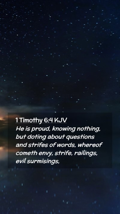 Picture 02 - 1 Timothy 6:4 KJV Mobile Phone Wallpaper - He is proud, knowing nothing, but doting about - Mobile Bible Verse Wallpaper