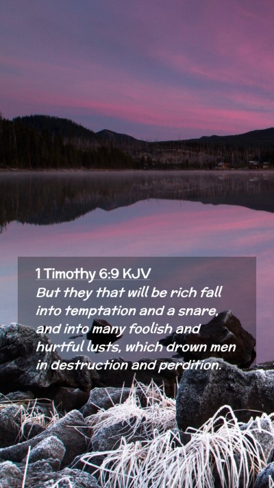Picture 02 - 1 Timothy 6:9 KJV Mobile Phone Wallpaper - But they that will be rich fall into temptation - Mobile Bible Verse Wallpaper