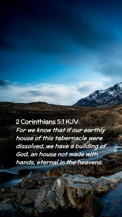Picture 02 - 2 Corinthians 5:1 KJV Mobile Phone Wallpaper - For we know that if our earthly house of this - Mobile Bible Verse Wallpaper
