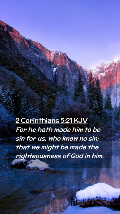 Picture 02 - 2 Corinthians 5:21 KJV Mobile Phone Wallpaper - For he hath made him to be sin for us, who knew - Mobile Bible Verse Wallpaper