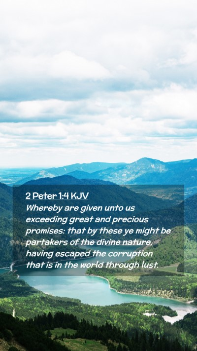 Picture 02 - 2 Peter 1:4 KJV Mobile Phone Wallpaper - Whereby are given unto us exceeding great and - Mobile Bible Verse Wallpaper