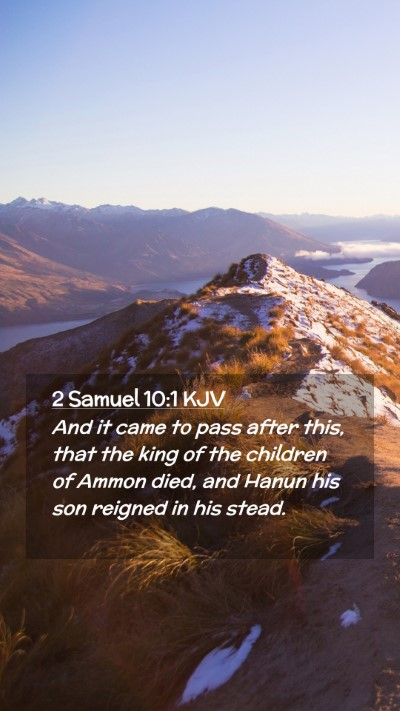 Picture 02 - 2 Samuel 10:1 KJV Mobile Phone Wallpaper - And it came to pass after this, that the king of - Mobile Bible Verse Wallpaper