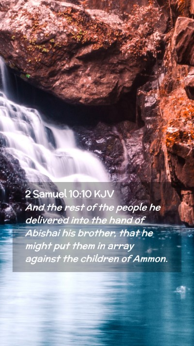 Picture 02 - 2 Samuel 10:10 KJV Mobile Phone Wallpaper - And the rest of the people he delivered into the - Mobile Bible Verse Wallpaper