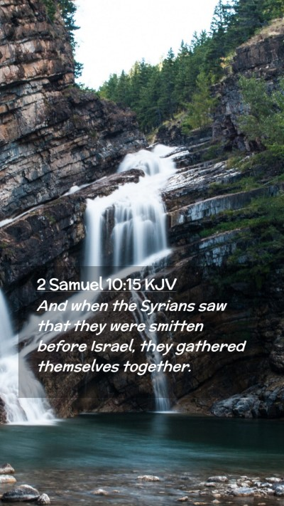 Picture 02 - 2 Samuel 10:15 KJV Mobile Phone Wallpaper - And when the Syrians saw that they were smitten - Mobile Bible Verse Wallpaper