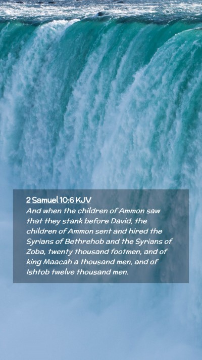 Picture 02 - 2 Samuel 10:6 KJV Mobile Phone Wallpaper - And when the children of Ammon saw that they - Mobile Bible Verse Wallpaper
