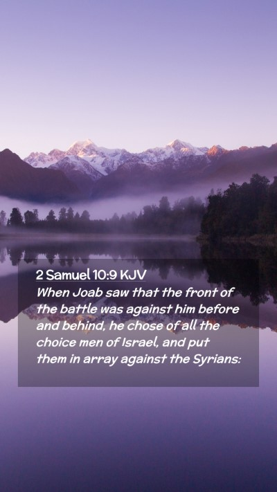 Picture 02 - 2 Samuel 10:9 KJV Mobile Phone Wallpaper - When Joab saw that the front of the battle was - Mobile Bible Verse Wallpaper