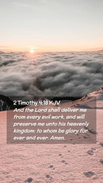 Picture 02 - 2 Timothy 4:18 KJV Mobile Phone Wallpaper - And the Lord shall deliver me from every evil - Mobile Bible Verse Wallpaper