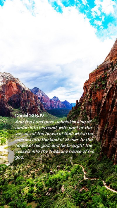 Picture 02 - Daniel 1:2 KJV Mobile Phone Wallpaper - And the Lord gave Jehoiakim king of Judah into - Mobile Bible Verse Wallpaper
