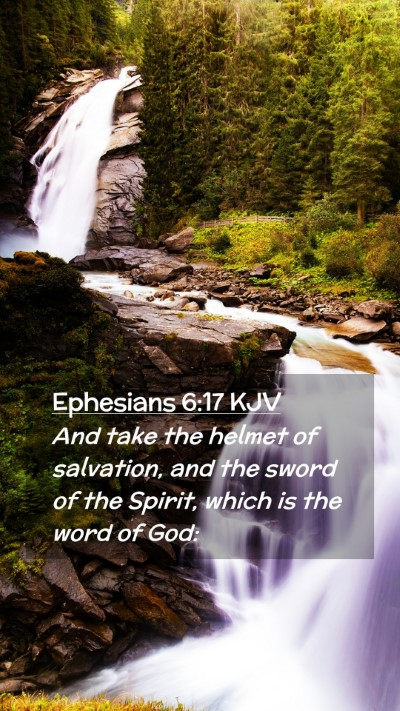 Picture 02 - Ephesians 6:17 KJV Mobile Phone Wallpaper - And take the helmet of salvation, and the sword - Mobile Bible Verse Wallpaper
