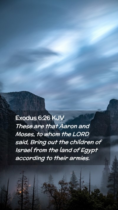 Picture 02 - Exodus 6:26 KJV Mobile Phone Wallpaper - These are that Aaron and Moses, to whom the LORD - Mobile Bible Verse Wallpaper