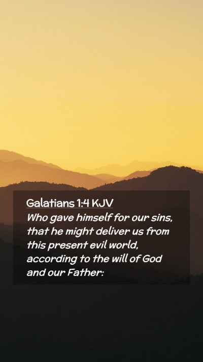 Picture 02 - Galatians 1:4 KJV Mobile Phone Wallpaper - Who gave himself for our sins, that he might - Mobile Bible Verse Wallpaper