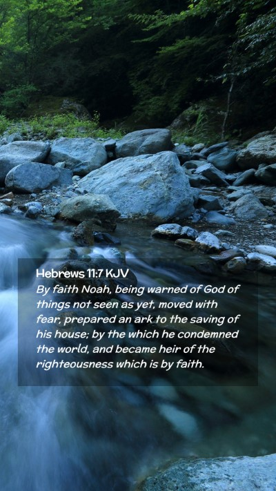 Picture 02 - Hebrews 11:7 KJV Mobile Phone Wallpaper - By faith Noah, being warned of God of things not - Mobile Bible Verse Wallpaper