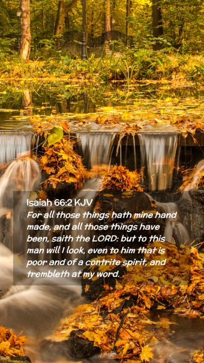 Picture 02 - Isaiah 66:2 KJV Mobile Phone Wallpaper - For all those things hath mine hand made, and all - Mobile Bible Verse Wallpaper
