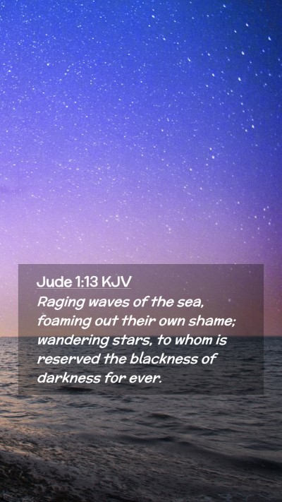 Picture 02 - Jude 1:13 KJV Mobile Phone Wallpaper - Raging waves of the sea, foaming out their own - Mobile Bible Verse Wallpaper