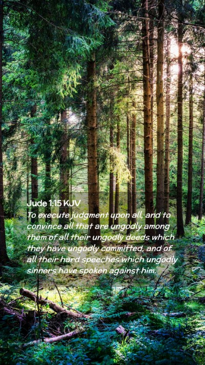 Picture 02 - Jude 1:15 KJV Mobile Phone Wallpaper - To execute judgment upon all, and to convince all - Mobile Bible Verse Wallpaper