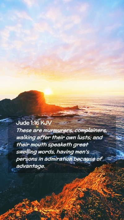 Picture 02 - Jude 1:16 KJV Mobile Phone Wallpaper - These are murmurers, complainers, walking after - Mobile Bible Verse Wallpaper