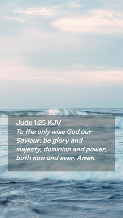 Picture 02 - Jude 1:25 KJV Mobile Phone Wallpaper - To the only wise God our Saviour, be glory and - Mobile Bible Verse Wallpaper