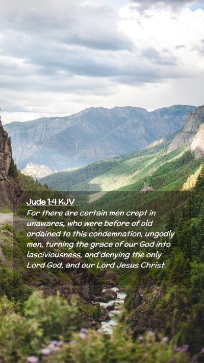 Picture 02 - Jude 1:4 KJV Mobile Phone Wallpaper - For there are certain men crept in unawares, who - Mobile Bible Verse Wallpaper