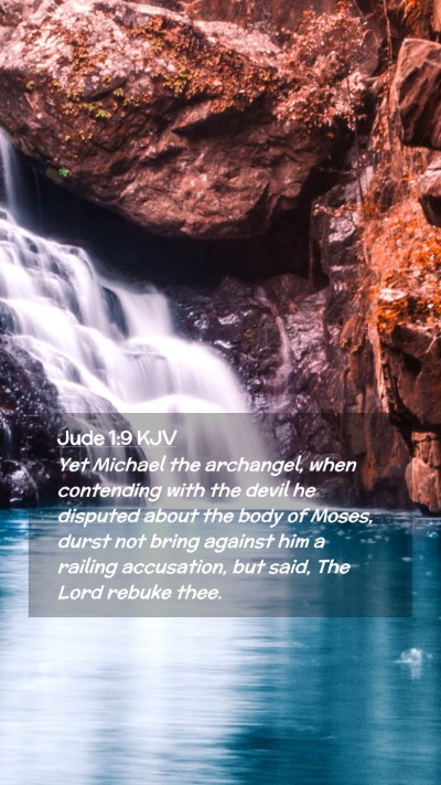 Picture 02 - Jude 1:9 KJV Mobile Phone Wallpaper - Yet Michael the archangel, when contending with - Mobile Bible Verse Wallpaper
